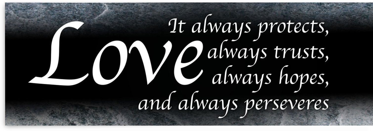 Love Always 2 by Scripture on the Walls