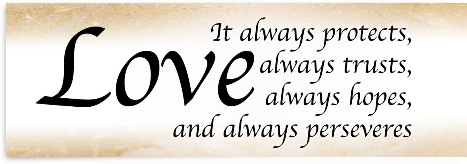 Love Always 3 by Scripture on the Walls