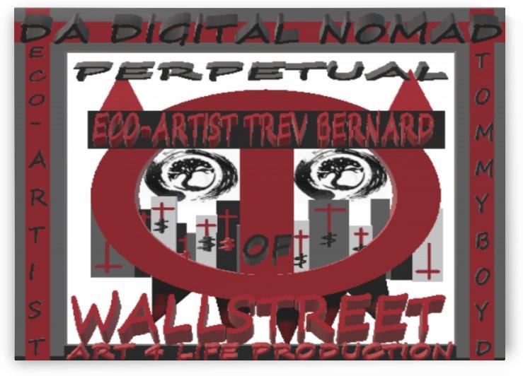 PERPETUAL WOLF OF WALLSTREET  ECO ARTIST TOMMY BOYD by KING THOMAS MIGUEL BOYD