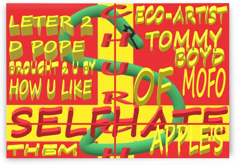 CHURCH OF SELFHATE-LETTER 2 D POPE-ECO-ARCHITECT TOMMY MIGUEL BOYD by KING THOMAS MIGUEL BOYD