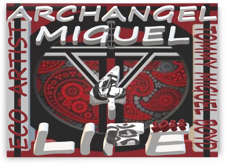 ARCHANGEL MIGUEL 4 LIFE   ECO ARTIST TOMMY BOYD by KING THOMAS MIGUEL BOYD