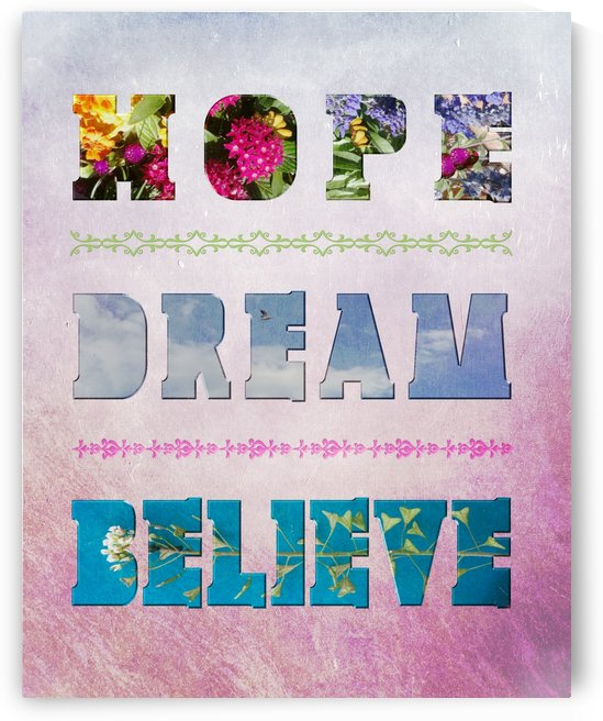 JoDittD_Hope dream believe_8x10 by JoDitt Designs
