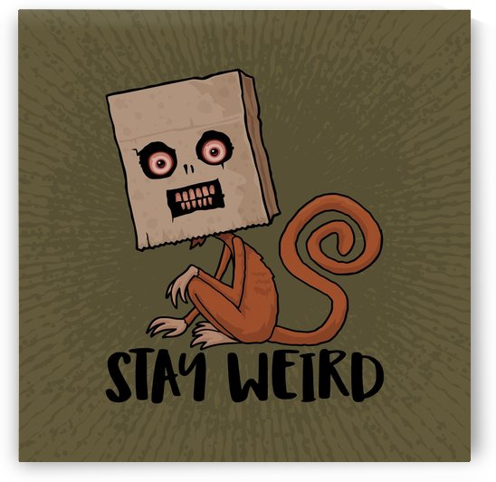 Stay Weird Sack Monkey by fizzgig
