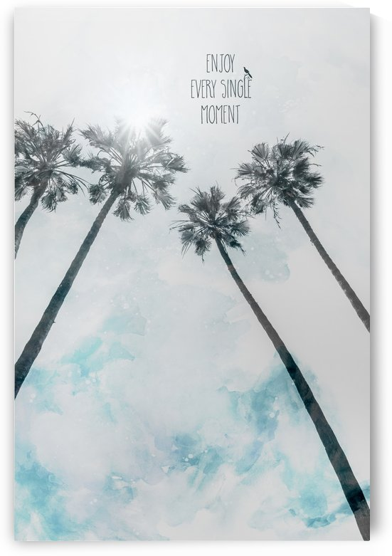 Palm trees with sun   enjoy every single moment by Melanie Viola