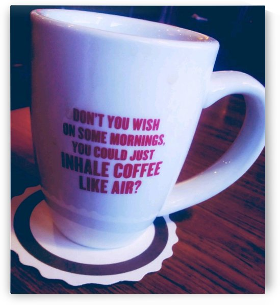 The cup that says it all  by Beholders Eyes