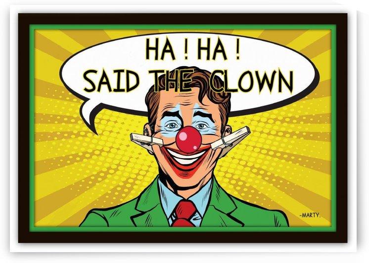 ha ha said the clown by Marty Legriffon dit Marty