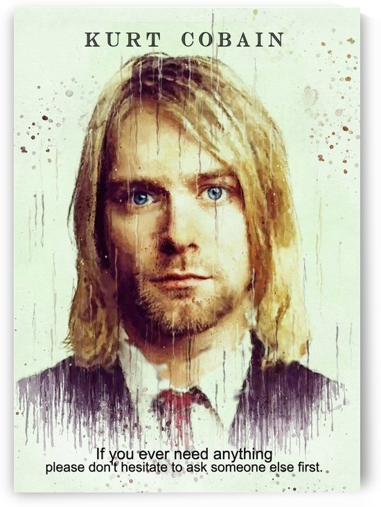 Kurt Cobain Quotes 9 by Gunawan Rb
