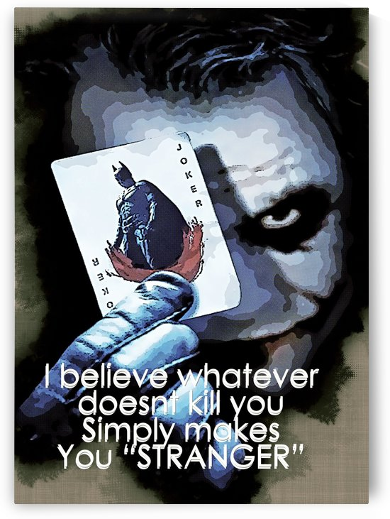 I believe whatever  doesnt kill you  Simply makes  You stronger by Gunawan Rb