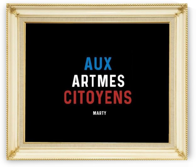 aux artmes citoyens by Marty Legriffon dit Marty