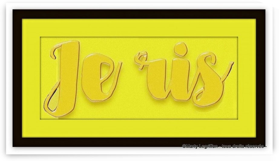je ris jaune by Marty Legriffon dit Marty