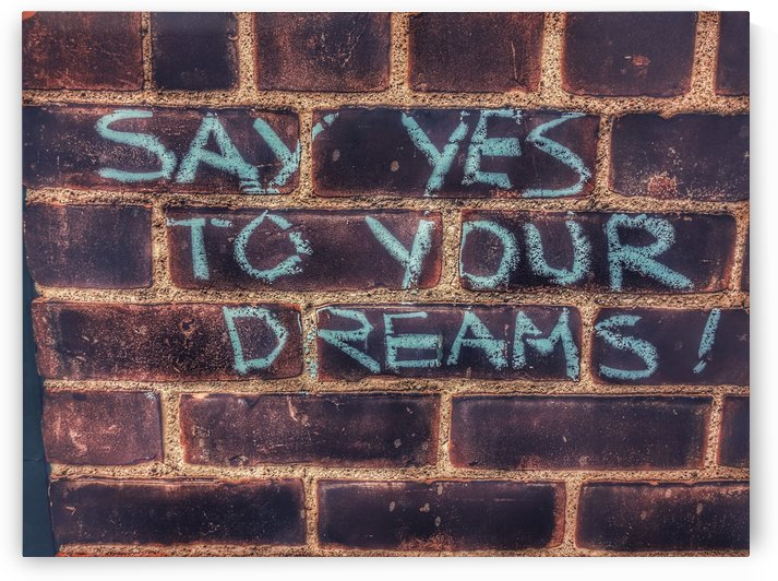 Say yes to your dreams by UrbanStreetBeats