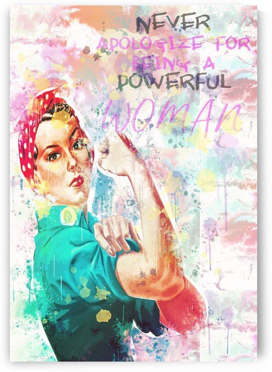 Be A Powerful Woman by Erin Mac