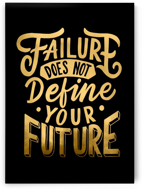 Failure does not Define your Future by Artistic Paradigms