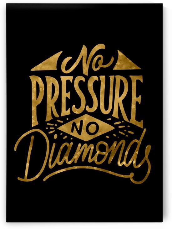 No Pressure No Diamonds by Artistic Paradigms