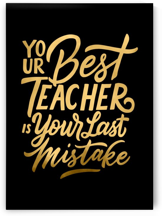 Your Best Teacher is Your Last Mistake by Artistic Paradigms