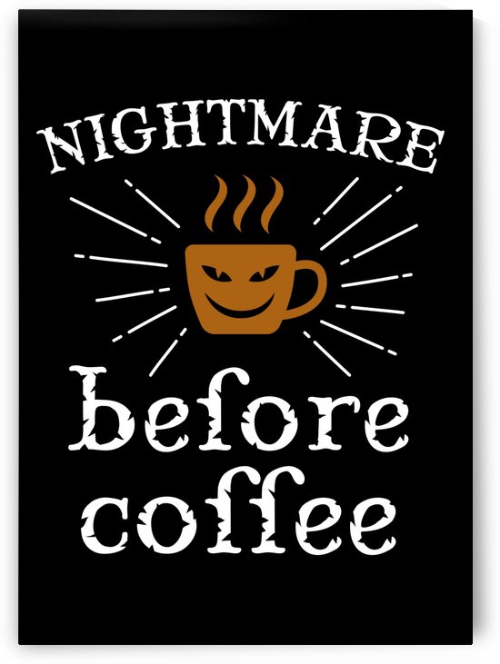 Nightmare Before Coffee by Artistic Paradigms