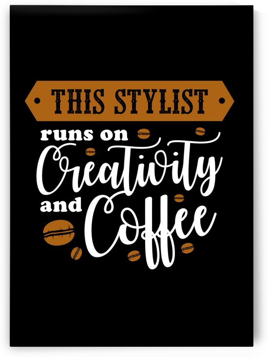 Stylist Creativity and Coffee by Artistic Paradigms