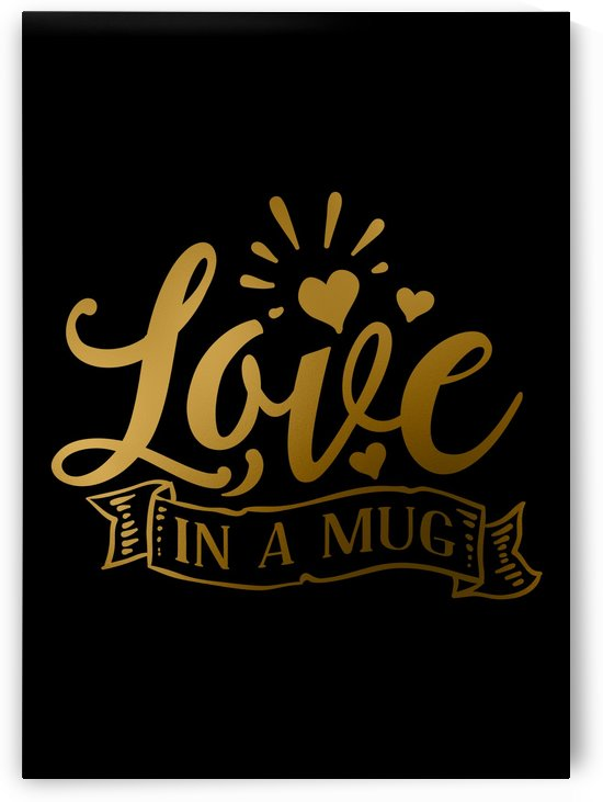 Love in a Mug by Artistic Paradigms