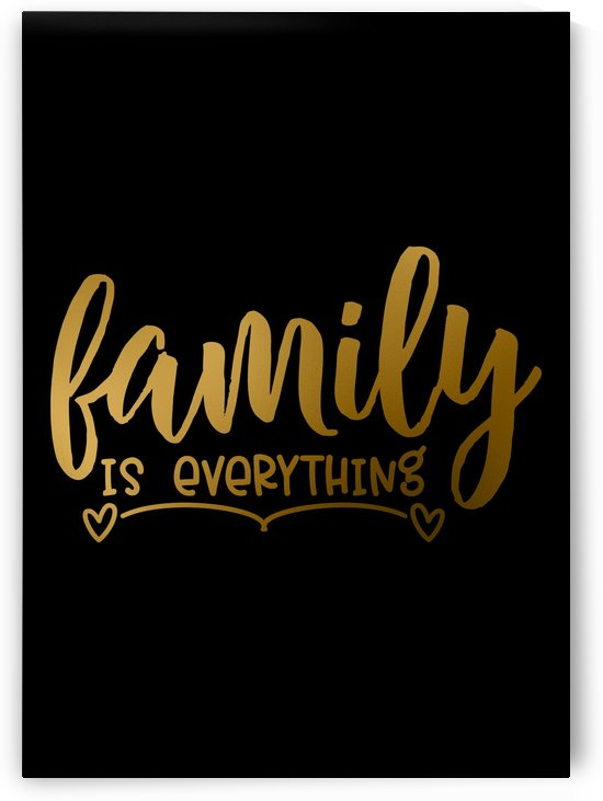 Family is Everything by Artistic Paradigms