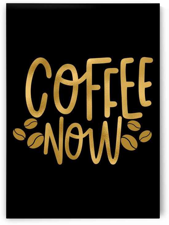 Coffee Now by Artistic Paradigms