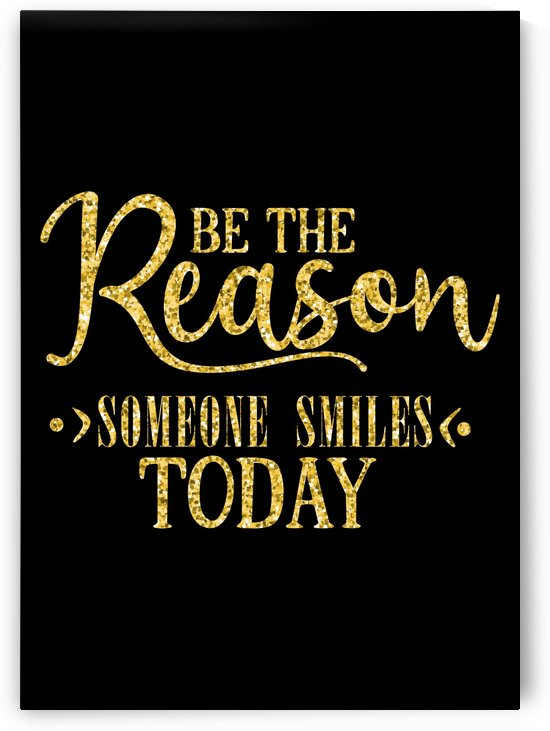 Be Reason For Someone Smile by Artistic Paradigms