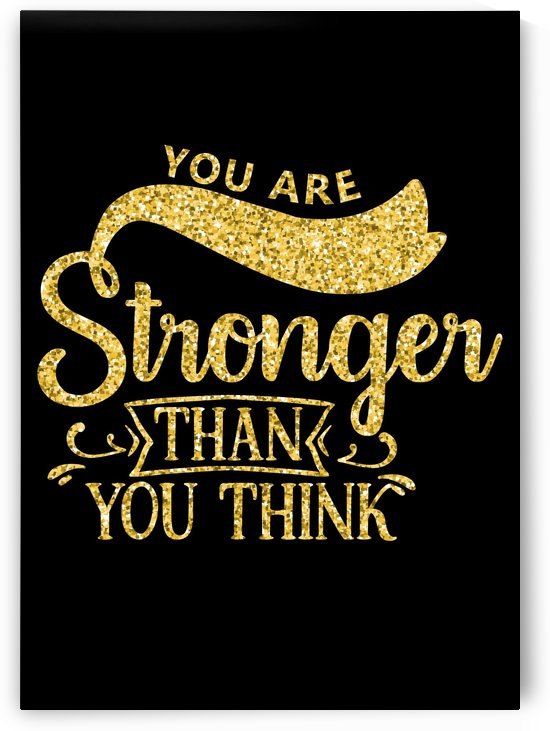 You Are Stronger Than You Think by Artistic Paradigms