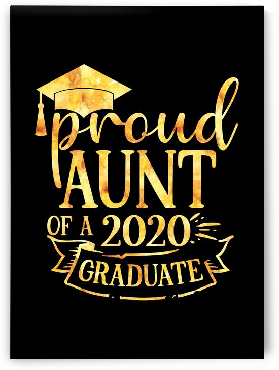 Proud Aunt of A 2020 Graduate by Artistic Paradigms