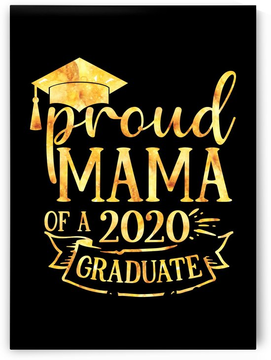 Proud MAMA of A 2020 Graduate by Artistic Paradigms