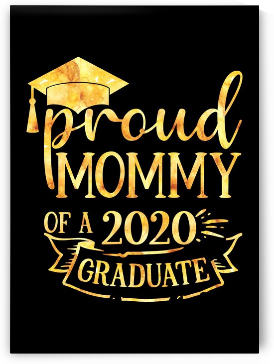 Proud MOMMY of A 2020 Graduate by Artistic Paradigms