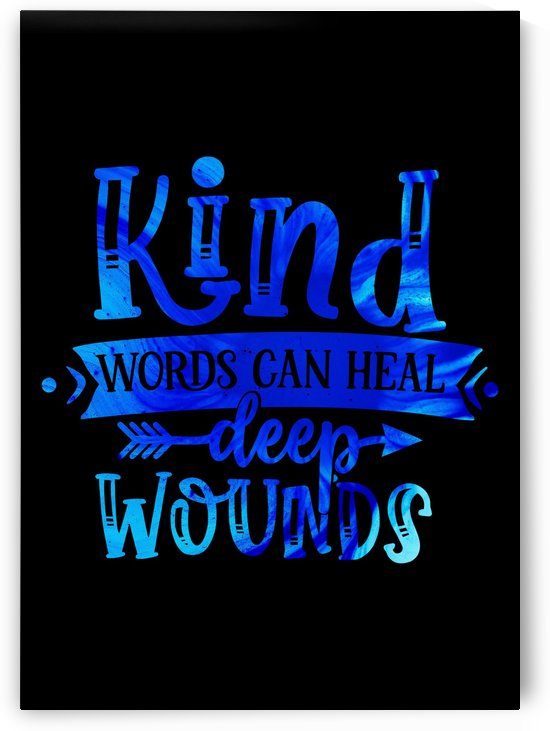 Kind Words Heal Deep Wounds by Artistic Paradigms