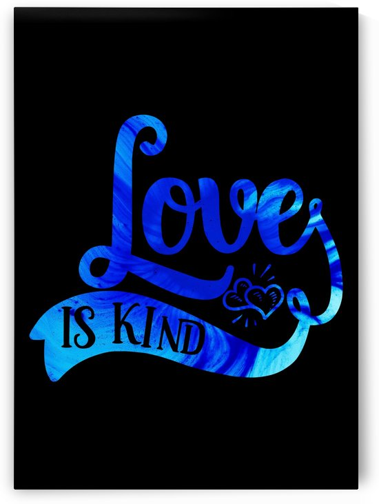 Love is Kind by Artistic Paradigms