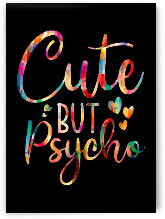 Cute But Psycho by Artistic Paradigms