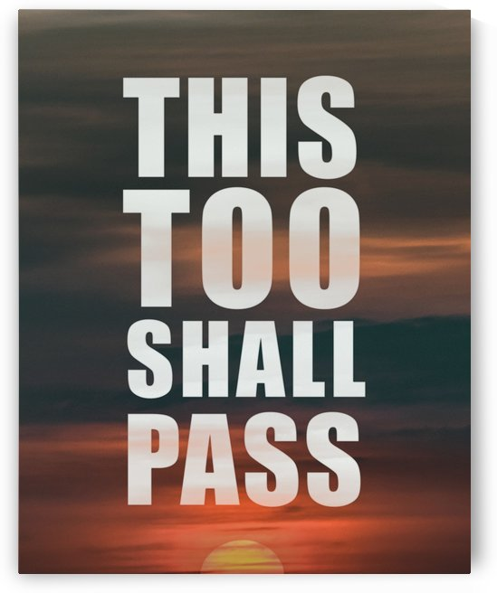 This Too Shall Pass Phrase Over Sunset Sky by Daniel Ferreia Leites Ciccarino