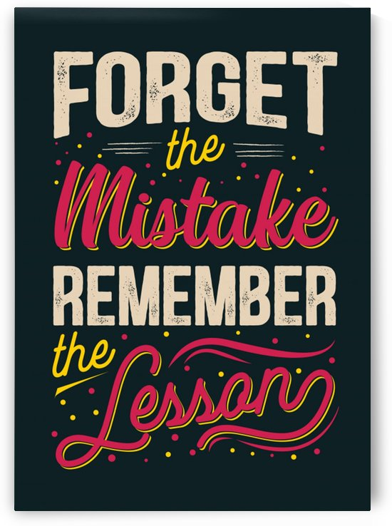 Best inspirational wisdom quotes life forget mistake remember lesson poster by Shamudy