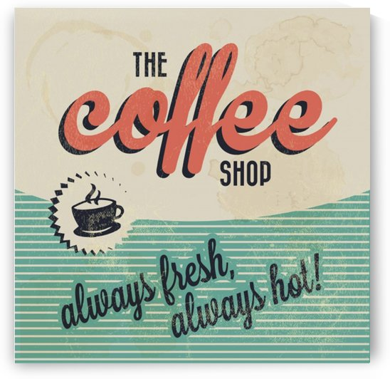 Coffe wallpaper grunge style always fresh always hot vintage retro poster by Shamudy