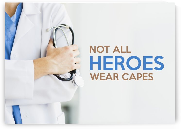Not All Heroes Wear Capes Motivational Wall Art by ABConcepts