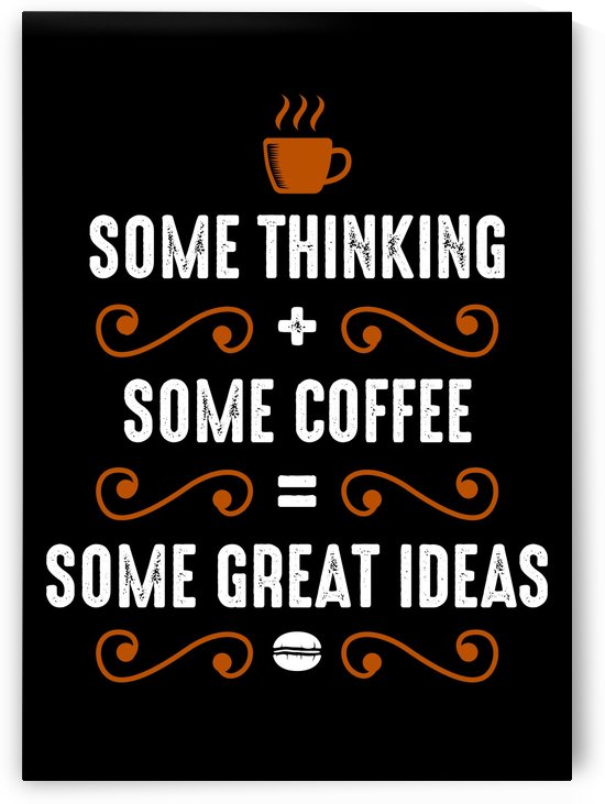 Coffee and Thinking Combination by Artistic Paradigms