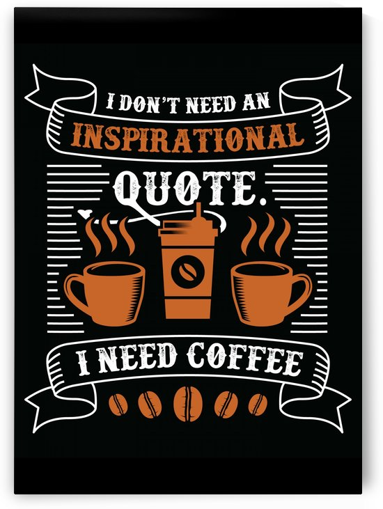 Coffee or Inspirational Quote by Artistic Paradigms
