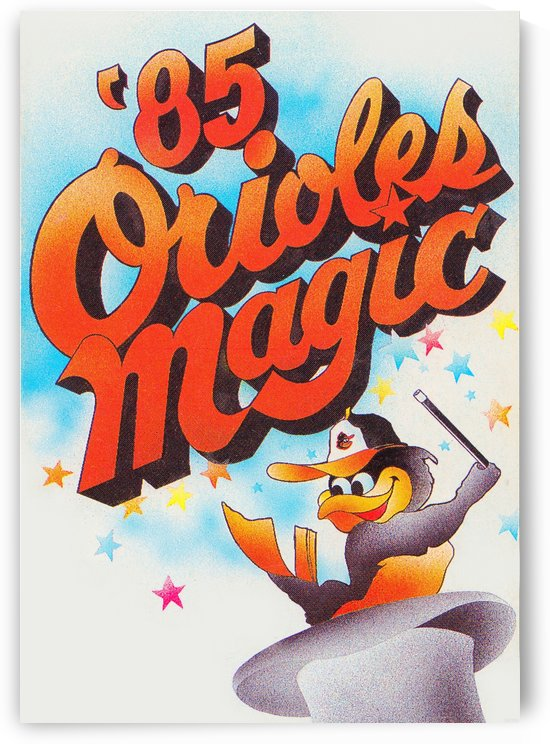 1985 baltimore orioles magic retro sports poster by Row One Brand