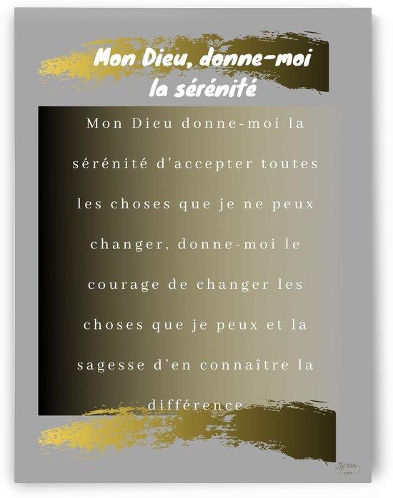 Mon Dieu donne moi la serenite  by Rose Kélème