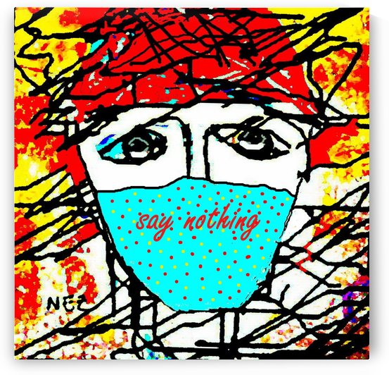 Say Nothing by Efrain Montanez