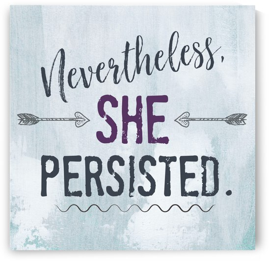 She Persisted by Tauna Jean