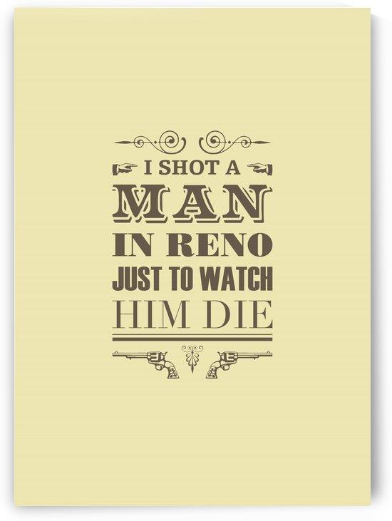 I Shot a Man in Reno by Rahma Projekt