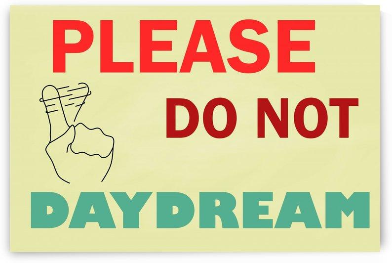 Please do not daydream by Khajohnpan