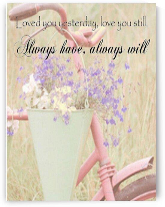 Loved you Yesterday love you still always have always will by LeGustavienne