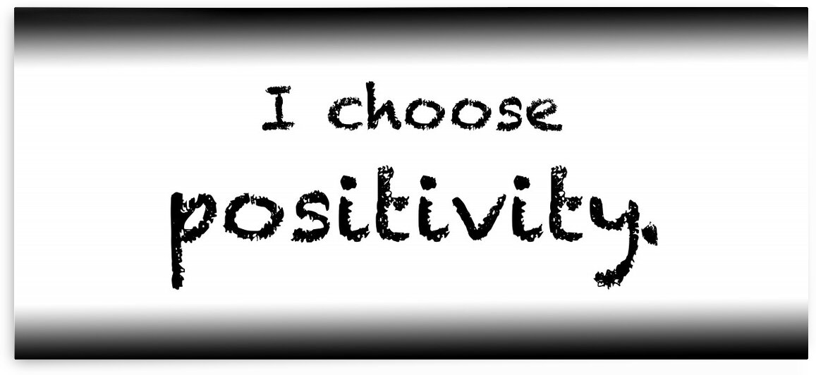 I choose positivity by Red Pill Metaphysics