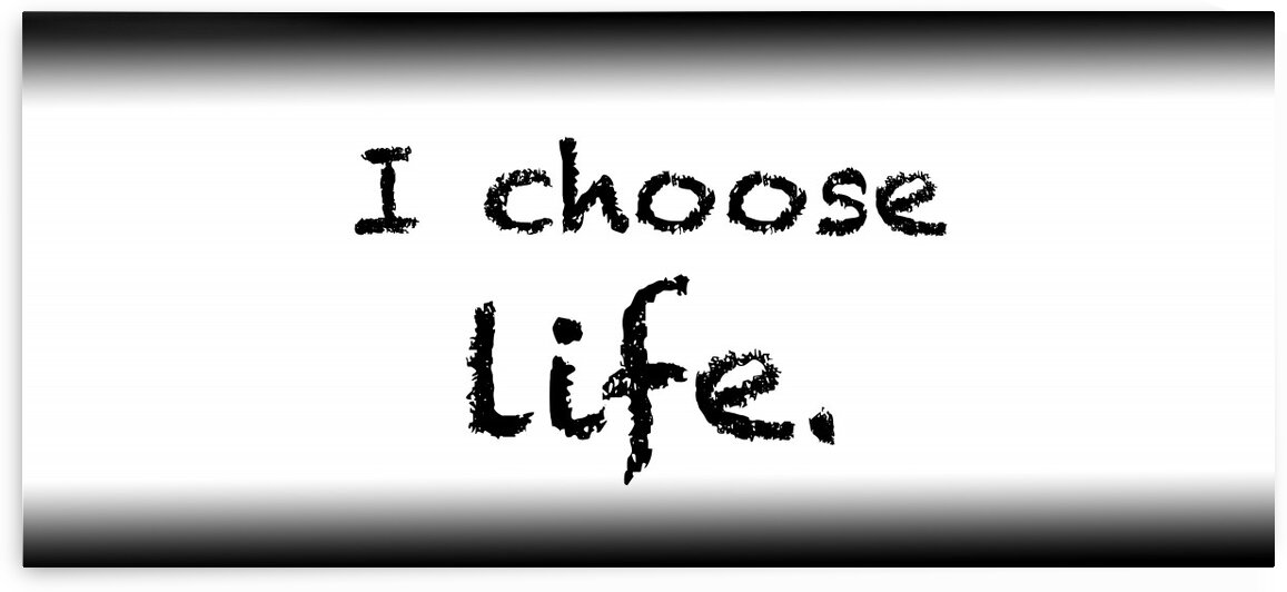 I choose life by Red Pill Metaphysics