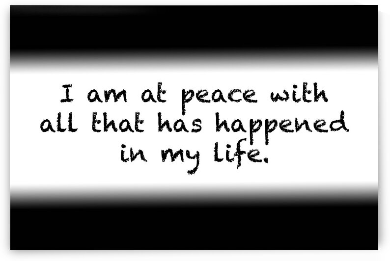 Affirmation: I am at peace with all that has happened in my life by Red Pill Metaphysics