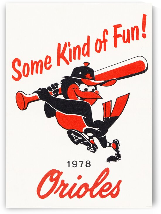 1978 Baltimore Orioles Some Kind of Fun Poster by Row One Brand
