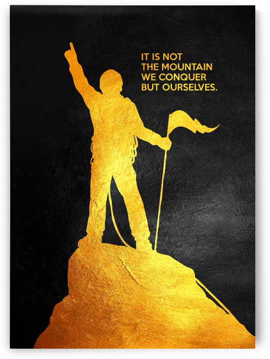 It is not the mountain we conquer but ourselves. Edmund Hillary Motivational Wall Art by ABConcepts